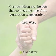 Grandchildren keep generations connected.  #Genealogy #grandchildren #grandkids #family #generations #ancestry #familyhistory #familytree
