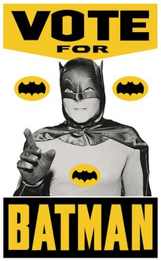 Vote for Batman. He'll know what to do in case of crime : he is Batman for god sake Batman Tv Show, Batman Love, Batman Tv Series, Batman 1966, Batman Robin, Batman Stuff, Superman, Adam West Batman, Batman Batmobile