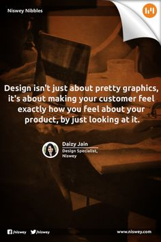 """""""Design isn't just about pretty graphics, it's about making your customer feel exactly how you feel about your product, by just looking at it."""" - Daizy Jain, Design Specialist, Niswey. #UX #Design #GraphicDesign #NisweyNibbles"""