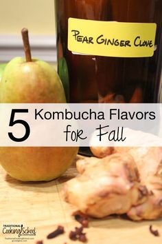 5 Kombucha Flavors for Fall   Kombucha can be expensive to purchase, but it costs just pennies to make at home! Once you get the hang of it, it's time to experiment with flavorings. Here are 5 fun spiced and fruit flavorings for Fall.   http://TraditionalCookingSchool.com