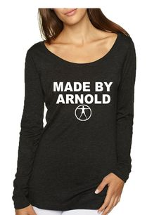 Women's Shirt Made By Arnold Cool Shirt Popular Graphic Tee #westworld #longsleeve #arnold #womensfashion #womenclothing