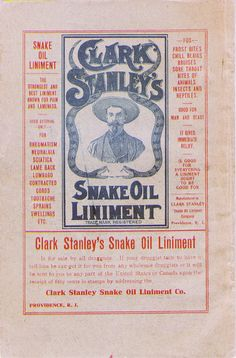 Clark Stanley's show is said to have involved butchering hundreds of rattlesnakes, in order for him to prepare his so-called medicine – which was on the market late 19th century to around 1916.  A chemical test found in reality the liniment didn't even contain snake products; it was judged to be of no worth. Snake oils aren't entirely a thing of the past, and according to CBS News, people facing incurable diseases like MS and cancer still turn to ostensible cures that have no scientific…