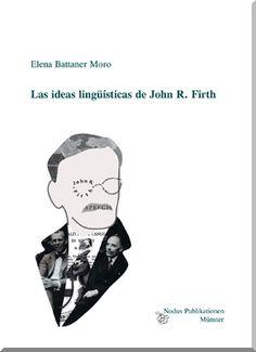 Las ideas lingüísticas de John R. Firth / Elena Battaner Moro - Münster : Nodus Publikationen, cop. 2014