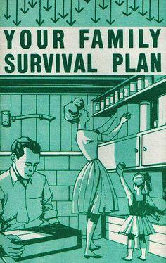 Algún día, comprenderán la utilidad del hacha en este plan de supervivencia.   Afiche «Your Family Survival Plan», 1963.