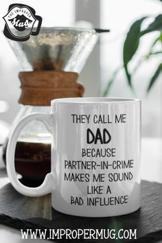 Father's Day Mugs   Dad Partner in Crime Mug. Design printed using a sublimation process making the design part of the mug surface. Prints are high quality and won't scratch, peel or fade away over time. Design printed on both front and back sides of the mug. Collect this awesome mug. #FathersDayMugs #Mugs #PrintedMugs #GiftForFather #CeramicMugs #FathersDayGift #impropermug Fathers Day Mugs, Fathers Day Presents, Gifts For Father, Funny Coffee Mugs, Funny Mugs, Funny Gifts, Mug Crafts, Mugs For Men, Call My Dad