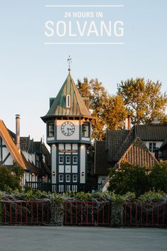 24 Hours in Solvang, California