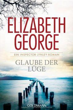 Glaube der Lüge: Ein Inspector-Lynley-Roman 17 von Elizabeth George und weiteren, http://www.amazon.de/dp/344247616X/ref=cm_sw_r_pi_dp_eeSstb1A128A5
