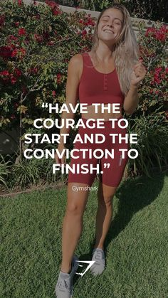 """""""Have the courage to start and the conviction to finish.""""- Gymshark. Save this to your motivational board for a reminder! #Gymshark #Quotes #Motivational #Inspiration #Motivate #Phrases #Inspire #Fitness #FitnessQuotes #MotivationalQuotes #Positivity #Routine #HealthyMindset #Productive #Dreams #Planning #LifeGoals"""