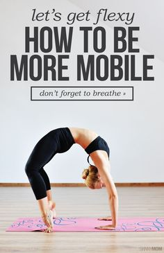 7 tips for improving your flexibility.