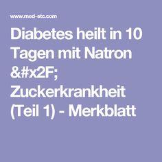 Diabetes heilt in 10 Tagen mit Natron / Zuckerkrankheit (Teil       1) - Merkblatt