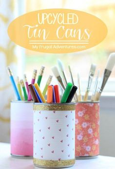 Upcycled Tin Cans | 14 DIY Back to School Supplies For All Ages