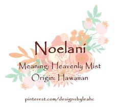 Baby Girl Name: Noelani. Meaning: Heavenly Mist. Baby Girl Name: Noelani. Meaning: Heavenly Mist. The post Baby Girl Name: Noelani. Meaning: Heavenly Mist. appeared first on Baby Showers. Unusual Baby Names, Cute Baby Names, Pretty Names, Unique Names, Names Girl, Kid Names, Latin Girl Names, Little Girl Names, Baby Names And Meanings