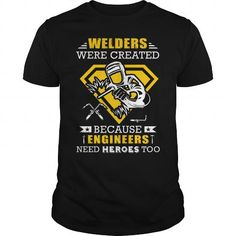 Make this awesome proud Welder: Welder need Hero as a great gift Shirts T-Shirts for Welders