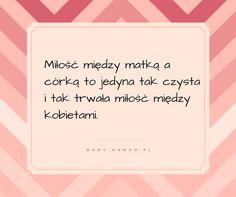Córka, córeczka, córunia... - cytaty - Mamy-mamom.pl Maternity, Mom, Quotes, Movie Posters, Life, Mitosis, Quotations, Film Poster, Mothers