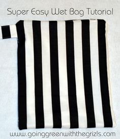 Going Green with the Grizls: Easy Peasy Wet Bag Tutorial Sewing