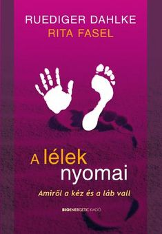 """Cover of """"Ruediger Dahlke - Rita Fasel: A lélek nyomai"""" Serenity, Make It Simple, Cover, Names, Author, Coaching, Books, Mantra, Bud"""