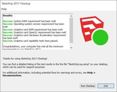 SketchUp 2017 Checkup can help you determine whether your system meets the system requirements for SketchUp 2017
