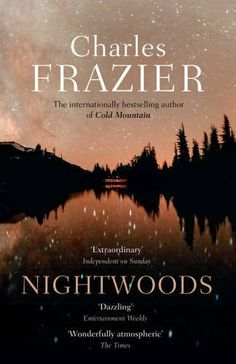 Nightwoods- Charles Frazier, author of Cold Mountain. I love when you can see the perfect storm brewing in books and this was one of those. Good Books, Books To Read, My Books, War Novels, Cold Mountain, The Great Escape, Entertainment Weekly, Fiction Books, Reading Lists