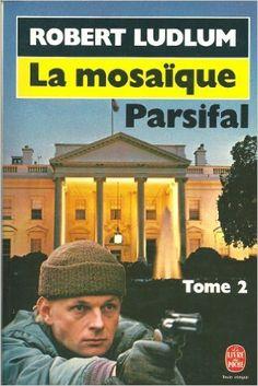 Amazon.fr - La Mosaïque Parsifal - Tome 2 - Robert Ludlum - Livres