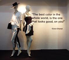 """""""the best color in the whole world, is the one that looks good on you!"""" - coco chanel"""