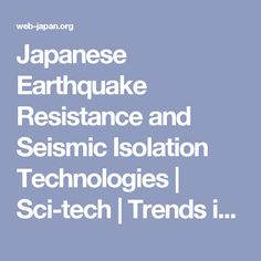 Japanese Earthquake Resistance and Seismic Isolation Technologies | Sci-tech | Trends in Japan | Web Japan