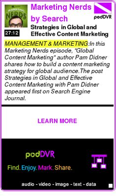 #MANAGEMENT #PODCAST  Marketing Nerds by Search Engine Journal    Strategies in Global and Effective Content Marketing with Pam Didner    LISTEN...  http://podDVR.COM/?c=cc290686-7026-10b4-1873-d0134e3780f4