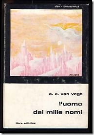 L'uomo dai mille nomi - A. E. Van Vogt