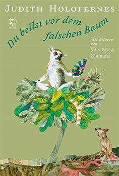 Du bellst vor dem falschen Baum: Tiergedichte mit Illustrationen von Judith Holofernes und weiteren, http://www.amazon.de/dp/B00X5LZ1VE/ref=cm_sw_r_pi_dp_nW2gwb0CTRTHH/280-6030415-3950729