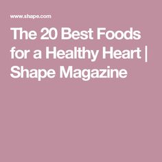 The 20 Best Foods for a Healthy Heart Good Foods To Eat, Healthy Foods To Eat, Healthy Eating, Healthiest Foods, Heart Healthy Recipes, Healthy Heart, Sugar Detox Diet, Cholesterol Lowering Foods, Cleanse Recipes