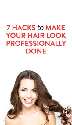 7 hacks to make your hair look professionally done