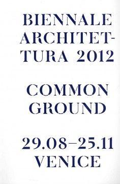 Common Ground : 13. Mostra Internazionale di Architettura, la Biennale di Venezia