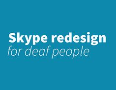 """Check out new work on my @Behance portfolio: """"Skype for deaf people"""" http://be.net/gallery/42473875/Skype-for-deaf-people"""