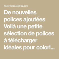 De nouvelles polices ajoutées   Voilà une petite sélection de polices à télécharger idéales pour colorier dans les lettres. Nickel pour réaliser des étiquettes pour cahiers,...