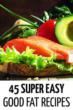 45 Healthy Recipes that Use Good Fats Healthy Eating For Kids, Healthy Eating Recipes, Healthy Fats, Keto Recipes, Easy Recipes, Healthy Living, Dinner Recipes, Dessert Recipes, Cooking Recipes