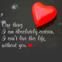 I Cant Live Without You To Love Pinterest Love What Love
