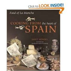 Cooking from the Heart of Spain: Food of La Mancha, by Janet Mendel