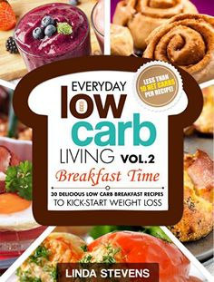 Low Carb Living Breakfast Time: 30 Delicious Low Carb Breakfast Recipes to Kick-Start Weight Loss (Low Carb Living Series Book 2) - http://sleepychef.com/low-carb-living-breakfast-time-30-delicious-low-carb-breakfast-recipes-to-kick-start-weight-loss-low-carb-living-series-book-2/