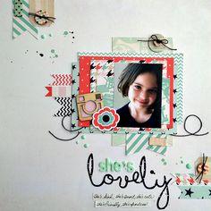 She's Lovely #layout by Kristine Davidson #scrapbook #papercraft