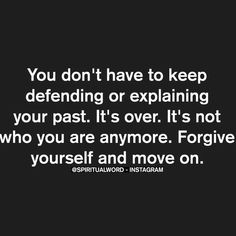 Forgive yourself and move on.