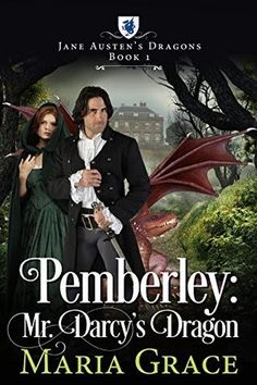 Pemberley: Mr. Darcy's Dragon (Jane Austen's Dragons #1) by Maria Grace - @WriteMariaGrace, #Historical, #Fantasy, #Romance, 5 out of 5 (exceptional) - March