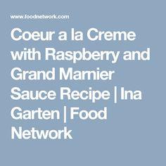 Coeur a la Creme with Raspberry and Grand Marnier Sauce Recipe   Ina Garten   Food Network