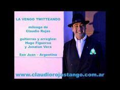 LA VENGO TWITTEANDO - Claudio Rojas Tango
