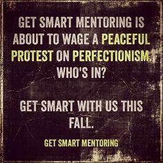 #getsmart #perfectimperfection #motivation #wisdom Www.getsmartmentoring.com Mentor Quotes, Original Quotes, Peaceful Protest, Im Not Perfect, Wisdom, Motivation, I'm Not Perfect, Determination, Inspiration