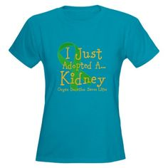 I Just adopted a Kidney T-Shirt