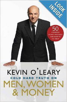 The Cold Hard Truth On Men, Women, and Money: 50 Common Money Mistakes and How to Fix Them: Kevin O'Leary Simple, smart advice, quick read.