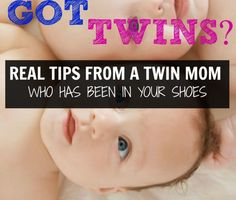 Got Twins? Real Tips from a Twin Mom Who Has Been in Your Shoes. I'm trying to get ready for the arrival of our twins soon, these are great ideas to get us organized and keeping everyone on track.