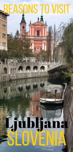 5 Reasons to Visit Ljubljana, Slovenia