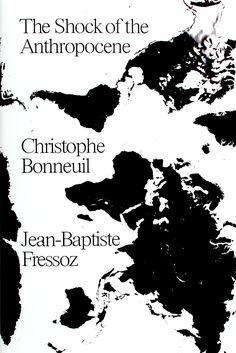 Shock of the Anthropocene by Bonneuil and Fressoz