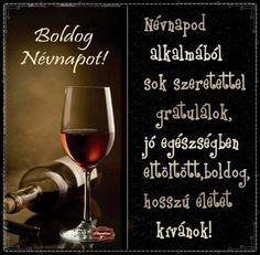 Koszonto Name Day, Whisky, Red Wine, Alcoholic Drinks, Happy Birthday, Messages, Sink, Attila, Whiskey