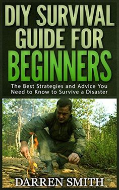 Survival: DIY SURVIVAL GUIDE for Beginners: Survival - The Best Strategies and Advice you Need to Know to Store Food and Water in Order to Survive a Disaster! by Darren Smith http://www.amazon.com/dp/B00TGED7CO/ref=cm_sw_r_pi_dp_khI0vb1XSMH91